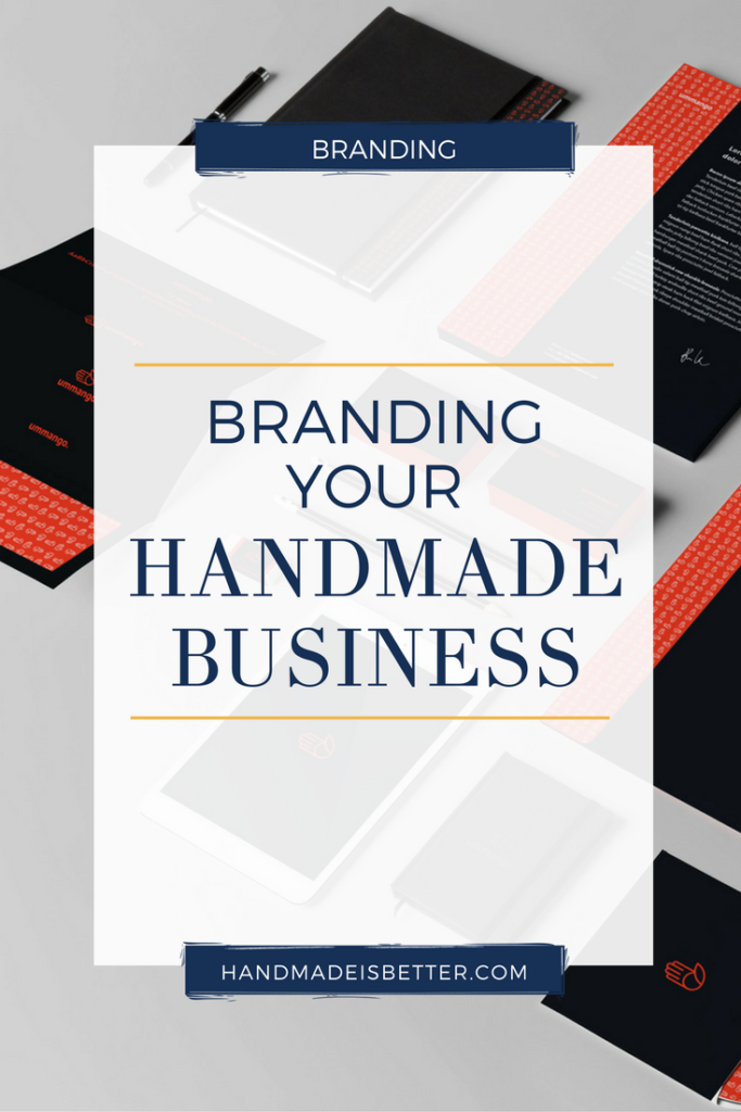 Branding your Handmade Business