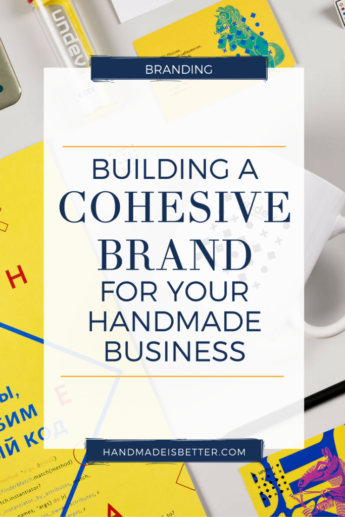 Building a Cohesive Brand for Your Handmade Business