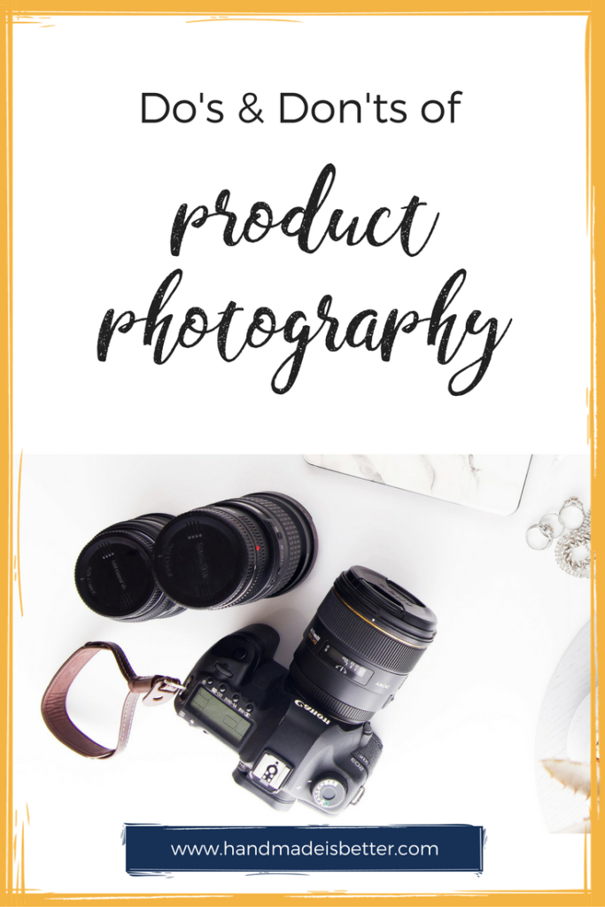Do's and Don'ts of Product Photography
