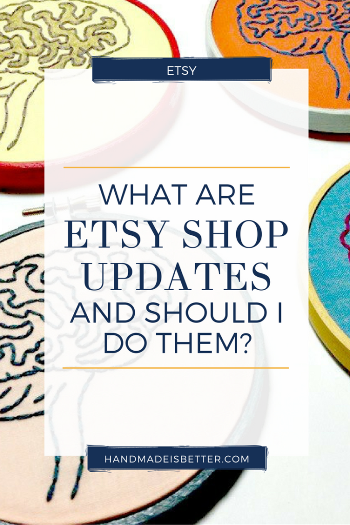 What are Etsy Shop Updates and Should I Do Them?