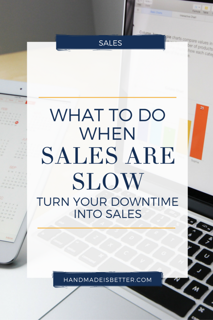 What to do When You have Slow Sales – Turning Downtime in to Sales