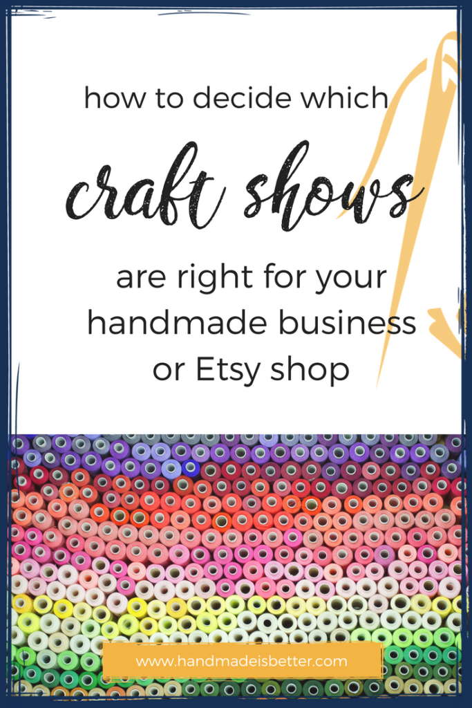 How to decide which craft show is right for your business
