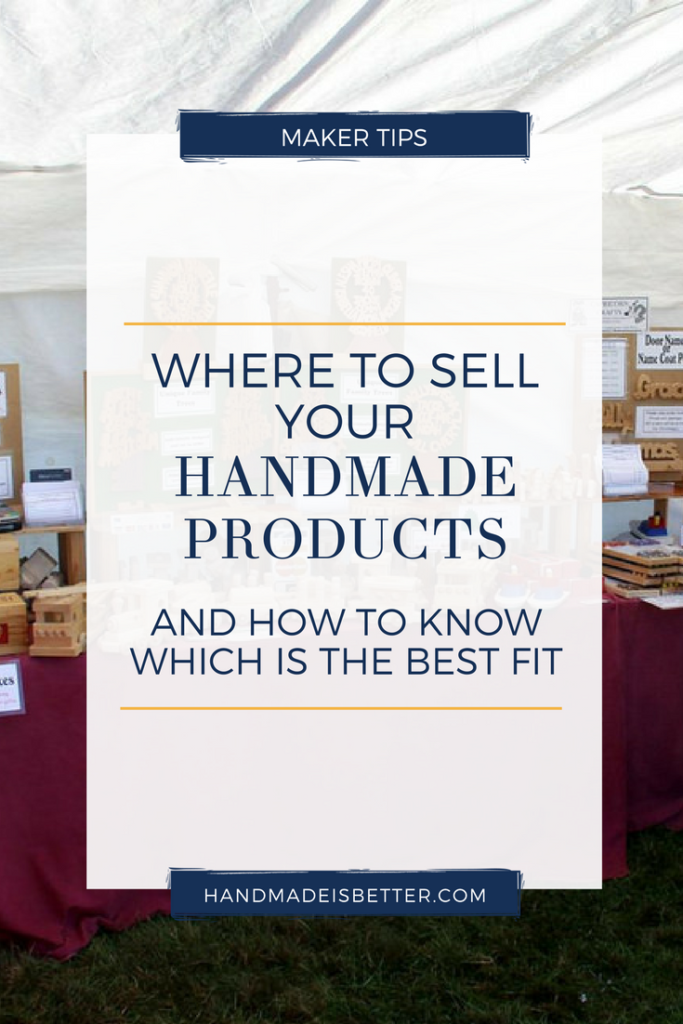 where to sell your handmade products and how to know which is the best fit
