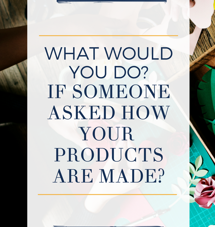 What Would You Do If Someone Asked How It's Made?
