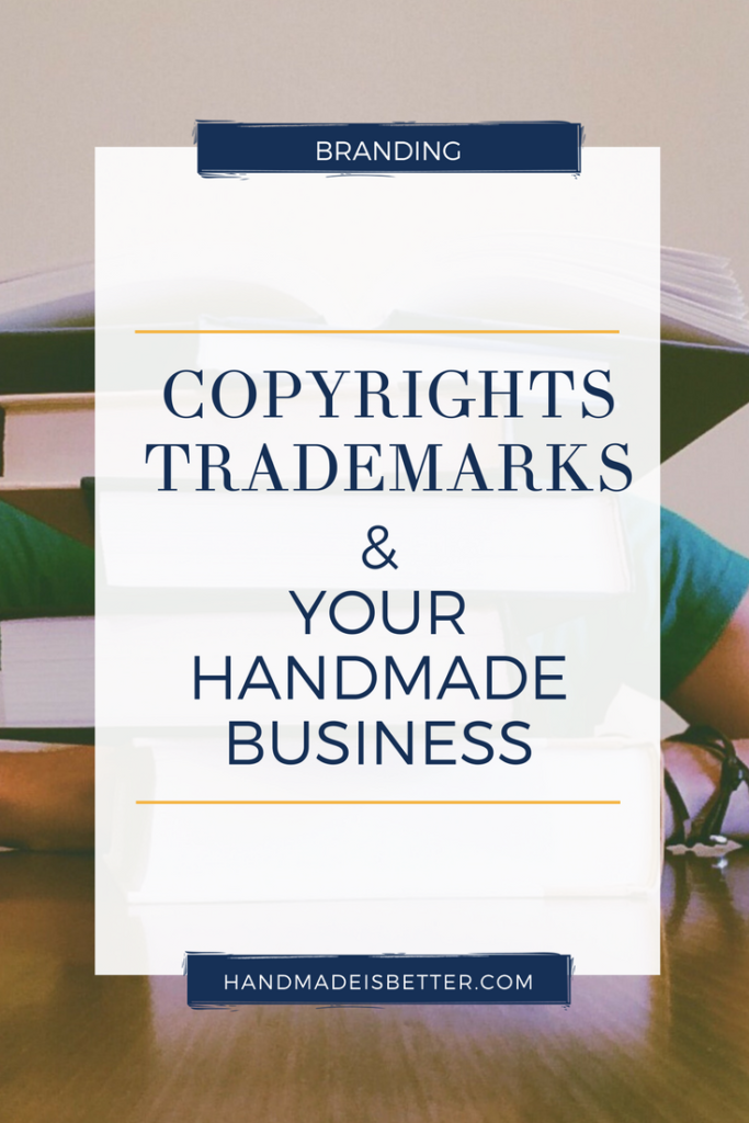 copyrights, trademarks and your handmade business